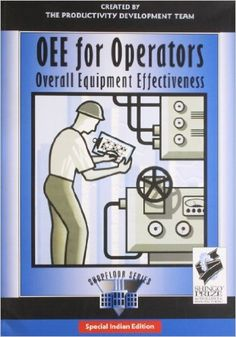 OEE for Operators: Overall Equipment Effectiveness (The Shopfloor Series) https://www.amazon.com/dp/1563272210?m=A1WRMR2UE5PIS8&ref_=v_sp_detail_page