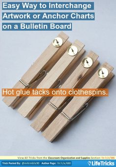 Easy Way to Interchange Artwork or Anchor Charts on a Bulletin Board- hot glue tacks to clothes pins