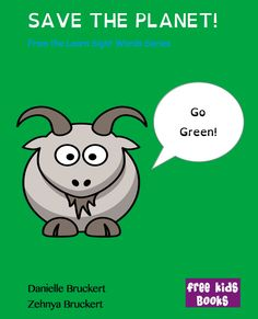 Save the Planet - FKB Be Nice series book 4 Drawing Activities, Activities For Kids, Free Kids Books, Tree Support, Early Readers, Science Education, Save The Planet, Sight Words, Cute Illustration