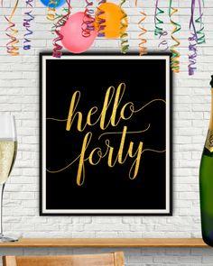Hello Forty Forty Birthday 40 Year Old Birthday by StarPrintShop 40th Bday Ideas, 40th Birthday Decorations, 40th Birthday Cakes, 40th Birthday Parties, Birthday Fun, Birthday Wishes, Birthday Ideas, Forty Birthday, Birthday Woman