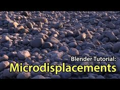 Introduction to Microdisplacements - Blender Tutorial - YouTube