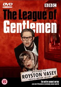 The League of Gentlemen, need to get myself the DVDs.                                   filmed in Hadfield, used to drive through every day.