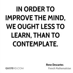 Rene Descartes Quote shared from www.quotehd.com Philosophy Quotes, Laugh At Yourself, Literary Quotes, More Than Words, Writing Inspiration, Quotations, Verses, Psychology, Life Quotes