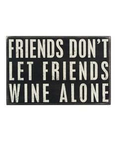 {Subway Sign} Friends Don't Let Friends Wine Alone Great Quotes, Quotes To Live By, Funny Quotes, Funny Pics, Motivational Quotes, Bff, Wine Quotes, Bar Quotes, Just For You