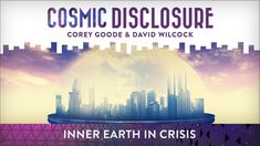 Inner Earth in Crisis - Cosmic Disclosure with David Wilcock - Season 9, Episode 3 - December 19, 2017 - Guest: Corey Goode -  In preparation for the coming solar flash, the inner world factions have shed their mutual animosity to build a super-city within the confines of a temporal bubble, constructed outside normal spacetime. Corey Goode was there as the final negotiations took place on how they are to connect their technologies in order to save their civilizations. Meanwhile Corey…