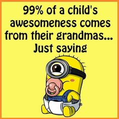 Awesomeness comes from Grandma