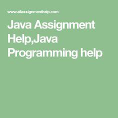 Java Assignment Help,Java Programming help