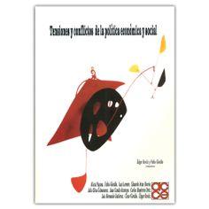 Tensiones y conflictos de la política económica y social  – Varios – editorial Academia Colombiana de ciencias Económicas http://www.librosyeditores.com/tiendalemoine/3641-tensiones-y-conflictos-de-la-politica-economica-y-social--9789589947463.html Editores y distribuidores