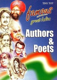 """Famous Great Indian Authors and Poets"" - A good book to know about our famous Indian authors and poets."