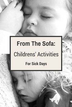 Play activities for poorly children - if your children are sick there are some great ideas here to keep them entertained with little effort