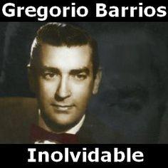Gregorio Barrios - Inolvidable acordes