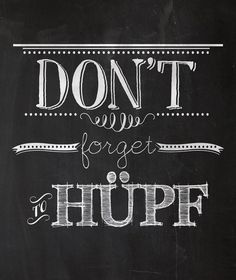 """Spruch // Quote """"Don't forget to hüpf"""" by TanteRina via DaWanda.com"""