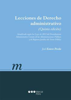 Esteve Pardo, José. Lecciones de derecho administrativo. 5a ed. Madrid [etc.] : Marcial Pons, 2015.