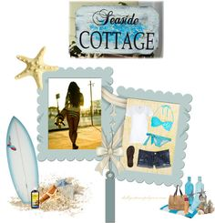 """""""Seaside Cottage"""" by shellyontour on Polyvore"""