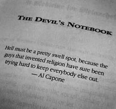 The Devil's Notebook by,Anton LaVey. Quote by Al Capone.