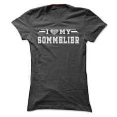 I Love My Sommelier T-Shirts, Hoodies, Sweatshirts, Tee Shirts (19$ ==► Shopping Now!)