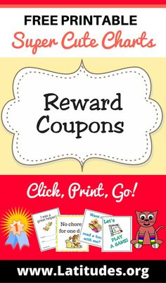 FREE reward coupons to thank a child for a single event, as a reminder of your love, or to encourage a new behavior.