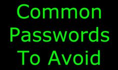 Top 10 most common Passwords to avoid