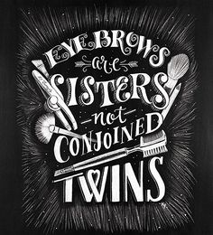 Eyebrows Are Sisters by Kim Panella