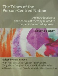 The tribes of the person-centred nation: an introduction to the schools of therapy related to the person-centred approach (2012)