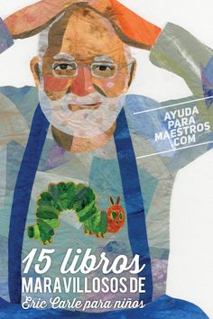 AYUDA PARA MAESTROS: 15 libros maravillosos de Eric Carle para niños Eric Carle, Toddler Play, Toddler Activities, Del Conte, Hungry Caterpillar Party, Children's Picture Books, How To Speak Spanish, Teaching Spanish, Book Cover Design