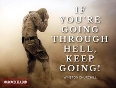 IF YOU'RE GOING THROUGH HELL, KEEP GOING! -Winston Churchill #quotes #winstonchurchill #truth