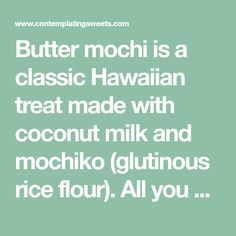 Butter mochi is a classic Hawaiian treat made with coconut milk and mochiko (glutinous rice flour). All you have to do is mix and bake! Butter Mochi, Mochi Cake, Glutinous Rice Flour, Coconut Milk, Hawaiian, Sweets, Baking, Classic, Desserts