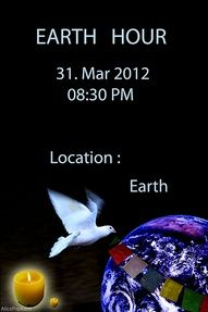 Earth Hour Just 1 simple hour! Turn of the lights, light a candle or lantern and read a book, play a game, go outside and look at the stars!