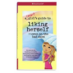 """American Girl A Smart Girl's Guide to Liking Herself, Even on the Bad Days Book - American Girl - Toys """"R"""" Us"""