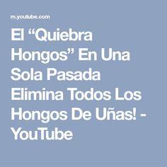 """El """"Quiebra Hongos"""" En Una Sola Pasada Elimina Todos Los Hongos De Uñas! - YouTube"""