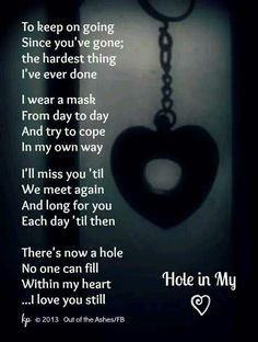 A hole in my soul since you been gone :( I love and miss you ALWAYS