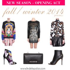NEW SEASON · OPENING ACT Straight from runways, discover the newest fall/winter 2014 trends. Enjoy our special selections from exclusive designers.