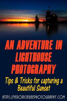 Learn to take great sunset photos! Beautiful sunset photos with a lighthouse. Photography Topics, Photography Lessons, Photography Tutorials, Digital Photography, Learn Photography, Travel Photography, Family Photography, Photography Ideas, Beautiful Landscape Photography