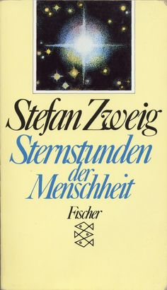 Stefan Zweig: Sternstunden der Menschheit (Decisive Moments in History) 1927 LB 4.2