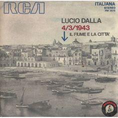 ARTISTA: LUCIO DALLA LATO A: 4/3/1943 LATO B: IL FIUME E LA CITTA