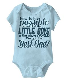 Look at this #zulilyfind! Light Blue Best Little Boy Bodysuit - Infant #zulilyfinds @Tiffany Bonney If you want anything on here you need to let me know.  I got credit.