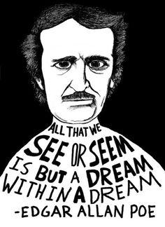 """"""" Tudo o que vemos ou parecemos, não passa de um sonho dentro de um sonho."""" Edgar Allan Poe  ;) Além da casca!!!!"""