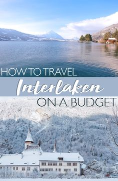 How to Travel Interlaken On a Budget #interlaken #switzerland