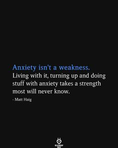 Anxiety isn't a weakness. Living with it, turning up and doing stuff with anxiety takes a strength most will never know. Strong Quotes, True Quotes, Positive Quotes, Quotes Quotes, Qoutes, People Quotes, Social Anxiety Quotes, Quotes About Anxiety, Mood Quotes