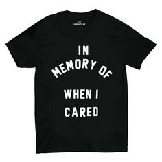 In Memory Of When I Cared Black Unisex T-shirt   Sarcastic Me
