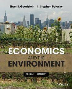 Economics and the environment / Eban S. Goodstein, Stephen Polasky