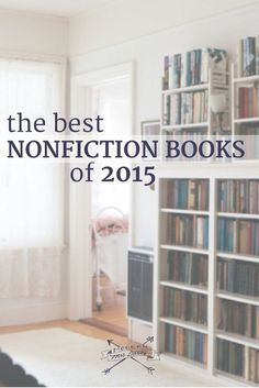 The best nonfiction books of 2015. Add these favorites to your reading list!