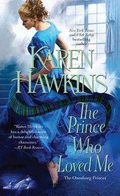 The Prince Who Loved Me (The Oxenburg Princes Book 1) - Kindle edition by Karen Hawkins. Romance Kindle eBooks @ Amazon.com.