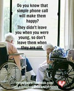 A simple phone call will make them happy .. please take care of our elderly ..