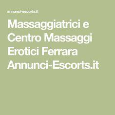 Massaggiatrici e Centro Massaggi Erotici Ferrara Annunci-Escorts.it