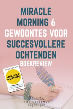 Miracle Morning 6 gewoontes voor succesvollere ochtenden   Boekreview • The Girlboss Miracle Morning, Blog Tips, Personal Care, Time Management, Dutch, Stress, Group, Lifestyle, Board