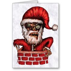 Zombie Santa - Holiday Greeting Card. Artwork by 'Trick!  TricksPlace.com www.zazzle.com/tricksplace*