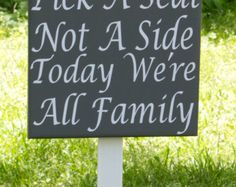 Seating Wedding Sign, Pick a Seat Not a Side Today We're All Family, STAKE INCLUDED, Custom Ceremony Seating Sign