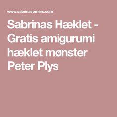 Sabrinas Hæklet - Gratis amigurumi hæklet mønster Peter Plys