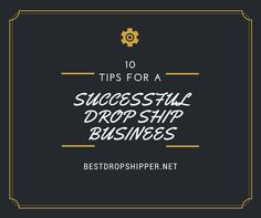 10 successful dropship business tips